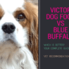Victor Dog Food Vs Blue Buffalo